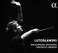Lutoslawski - NDR Symphony Orchestra; Krzysztof Urbanski (conductor)