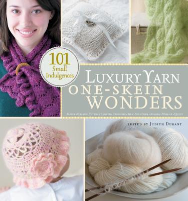 Luxury Yarn One-Skein Wonders - Durant, Judith (Editor)