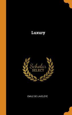 Luxury - Laveleye, Emile De