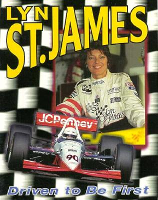 Lyn St. James: Driven to Be First - Olney, Ross Robert