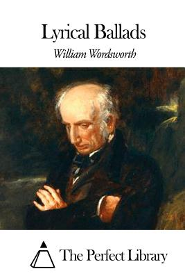 Lyrical Ballads - Wordsworth, William, and The Perfect Library (Editor)