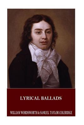 Lyrical Ballads - Wordsworth, William, and Coleridge, Samuel Taylor