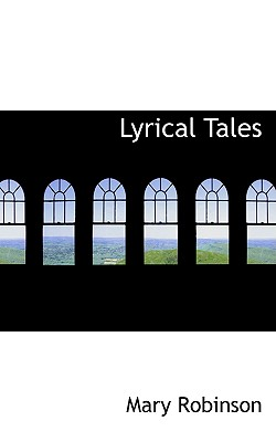 Lyrical Tales - Robinson, Mary