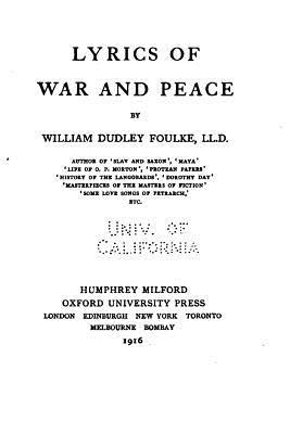 Lyrics of War and Peace - Foulke, William Dudley