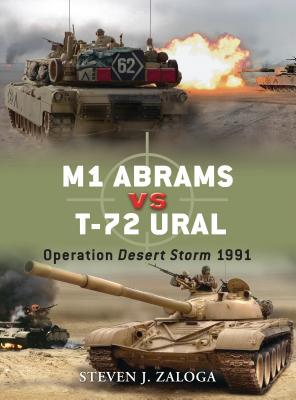 M1 Abrams Vs T-72 Ural: Operation Desert Storm 1991 - Zaloga, Steven J, M.A.