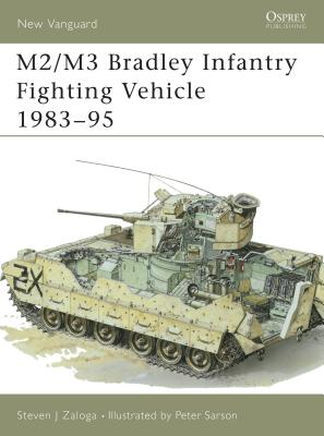 M2/M3 Bradley Infantry Fighting Vehicle 1983-95 - Zaloga, Steven J, M.A.