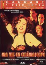 Ma vie en Cinemascope