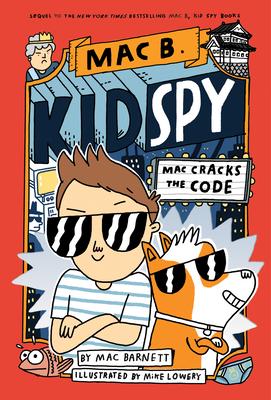 Mac Cracks the Code (Mac B., Kid Spy #4), 4 - Barnett, Mac