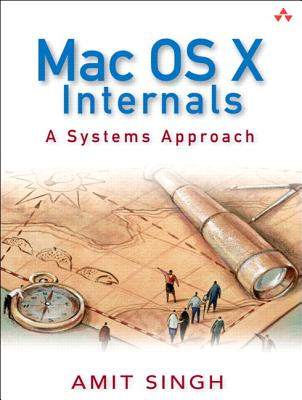 Mac OS X Internals: A Systems Approach (Paperback) - Singh, Amit