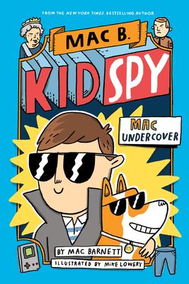 Mac Undercover (Mac B., Kid Spy #1), 1 - Barnett, Mac