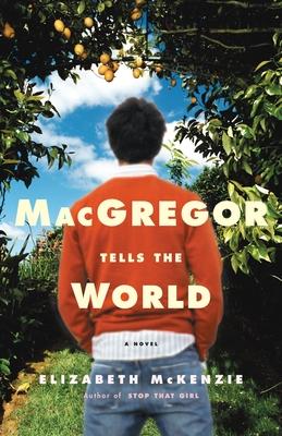 MacGregor Tells the World - McKenzie, Elizabeth