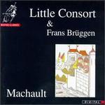 Machault: Little Consort & Frans Bruggen