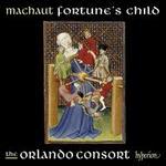 Machaut: Fortune's Child