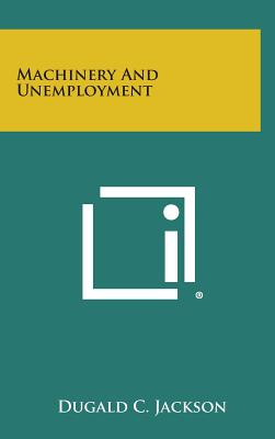 Machinery and Unemployment - Jackson, Dugald C