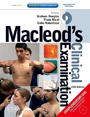 MacLeod's Clinical Examination - Douglas, Graham, and Nicol, Fiona, and Robertson, Colin
