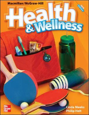 Macmillan/McGraw-Hill Health & Wellness, Grade 5, Student Edition - McGraw-Hill Education