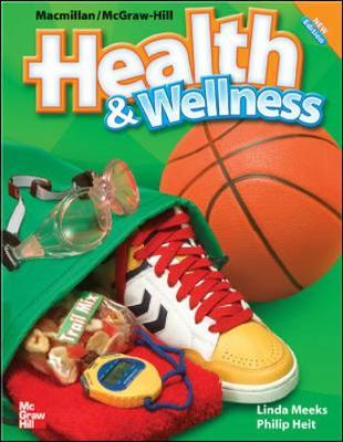 Macmillan/McGraw-Hill Health & Wellness, Grade 6, Student Edition - McGraw-Hill Education