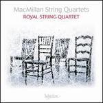 MacMillan: String Quartets