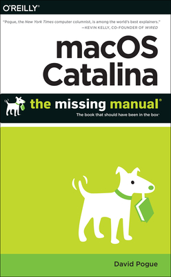 Macos Catalina: The Missing Manual: The Book That Should Have Been in the Box - Pogue