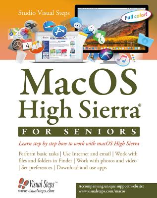 Macos High Sierra for Seniors: The Perfect Computer Book for People Who Want to Work with Macos High Sierra - Studio Visual Steps