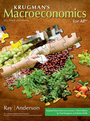 Macroeconomics for Ap* - Ray, Margaret, Professor, and Anderson, David A, Dr., and Krugman, Paul