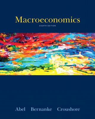 Macroeconomics with Student Access Code - Abel, Andrew B, and Bernanke, Ben, and Croushore, Dean