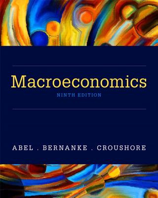 Macroeconomics - Abel, Andrew B, and Bernanke, Ben, and Croushore, Dean