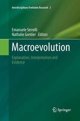 Macroevolution: Explanation, Interpretation and Evidence - Serrelli, Emanuele (Editor)