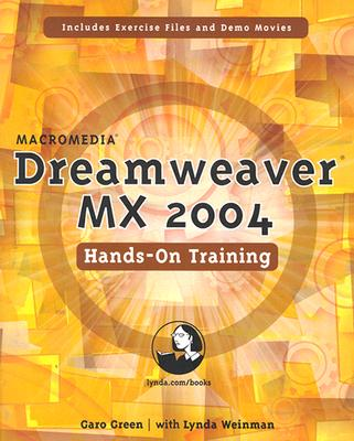 Macromedia Dreamweaver MX 2004 Hands-On Training - Green, Garo, and Weinman, Lynda