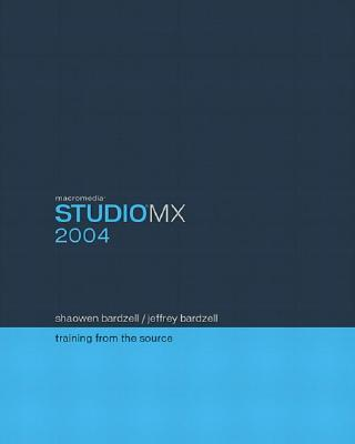 Macromedia Studio MX 2004: Training from the Source - Bardzell, Jeffrey