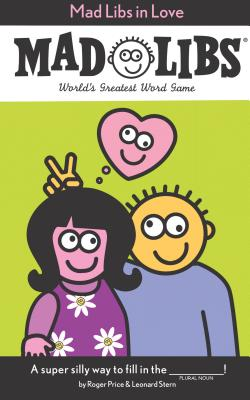 Mad Libs in Love - Price, Roger, and Stern, Leonard