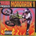 Mad Mike Jones Presents: Mototrax, Vol. 1