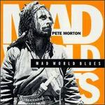 Mad World Blues