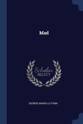 Mad - Fenn, George Manville