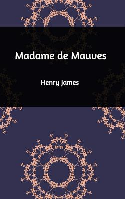 Madame de Mauves - James, Henry