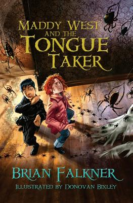 Maddy West and the Tongue Taker - Falkner, Brian