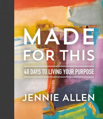 Made for This: 40 Days to Living Your Purpose - Allen, Jennie