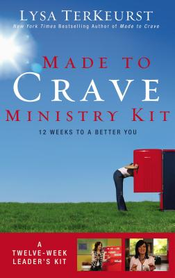 Made to Crave Ministry Kit: Twelve Sessions to a Better You - TerKeurst, Lysa