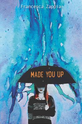Made You Up - Zappia, Francesca