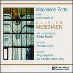 Madeleine Forte Plays Messiaen - Madeleine Forte (piano)