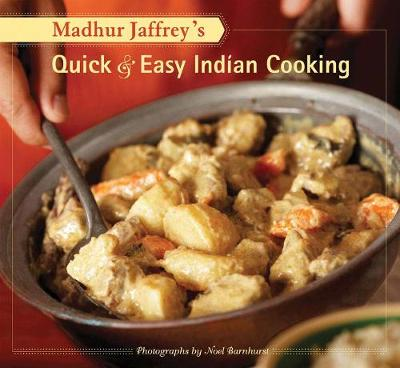 Madhur Jaffrey's Quick & Easy Indian Cooking - Jaffrey, Madhur, and Barnhurst, Noel (Photographer)