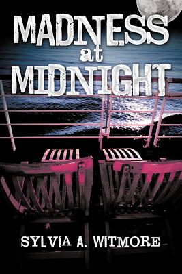 Madness at Midnight: Murder on a Cruise Ship - Witmore, Sylvia A.