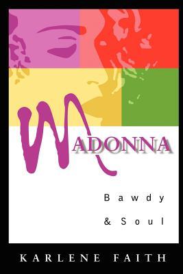 Madonna: Bawdy and Soul - Faith, Karlene