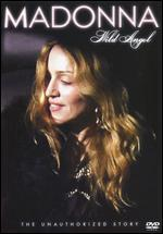 Madonna: Wild Angel - The Unauthorized Story