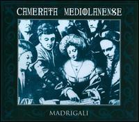 Madrigali - Camerata Mediolanense