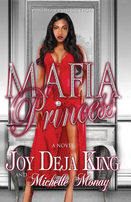 Mafia Princess - King, Joy Deja, and Monay, Michelle