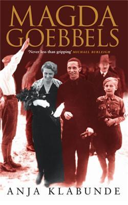 Magda Goebbels - Klabunde, Anja
