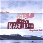 Magellan & Pele