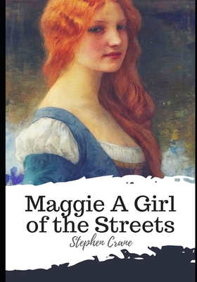 Maggie A Girl of the Streets - Crane, Stephen