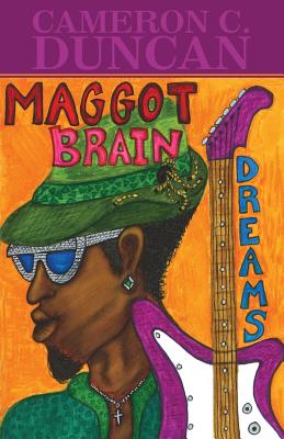 Maggot Brain Dreams: Soliloquies of Saturn - Duncan, Cameron C